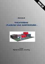 Theaterbau - Planung und Ausführung: Diplomarbeit - Bauingenieurwesen - Note 1.0