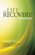 The Life Recovery Workbook: A Biblical Guide throu