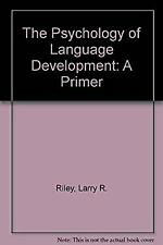 Psychology of Language Development by Riley, Larry R.