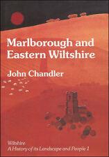 Marlborough and Eastern Wiltshire by Chandler, John H.; Charlton, Michael [Illus
