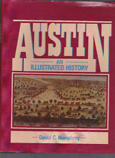 Austin: An Illustrated history (Texas), David C. Humphrey, 1985 1st edition w/DJ