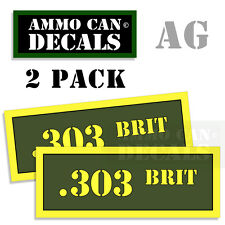 303 BRIT Ammo Can Box Decal Sticker bullet ARMY Gun safety Hunting 2 pack AG