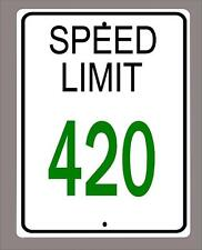"""""""Speed Limit 420"""" Novelty metal sign- Large 12""""x18""""-Free Shipping"""
