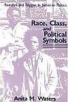 Race, Class and Political Symbols: Rastafari and Reggae in Jamaican Politics...