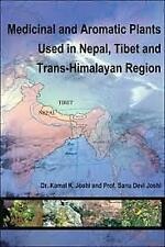 Medicinal and Aromatic Plants Used in Nepal, Tibet and Trans-Himalayan Region.