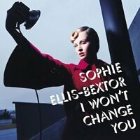 Sophie Ellis-Bextor I won't change you (2003) [Maxi-CD]