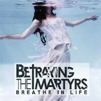 BETRAYING THE MARTYRS - BREATHE IN LIFE CD NEW+