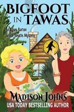 An Agnes Barton Senior Sleuths Mystery: Bigfoot in Tawas : An Agnes Barton.