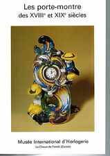 Les porte-montre des XVIII & XIXe siècles.Musée d'Horlogerie.La Chaux-de-Fonds.