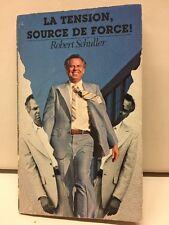 La Tension Source De Force Robert Schuller Paperback 1978 Editions Vida