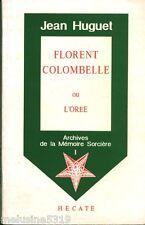 Livre  Esotérisme Florent Colombelle ou l'orée   book
