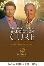 THE ALCOHOLISM AND ADDICTION CURE: A Holistic Approach to Total Recovery, Prenti