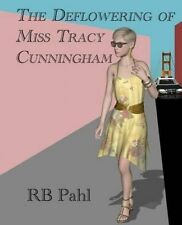 USED (LN) The Deflowering of Miss Tracy Cunningham: Formerly Back Story (Tracy C
