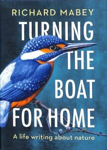 Turning the Boat for Home A life writing about nature 9780701181086 | Brand New