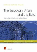 The European Union and the Euro: How to Deal with a Currency Built on Dreams