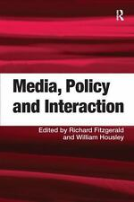 NEW - Media, Policy and Interaction by Housley, William