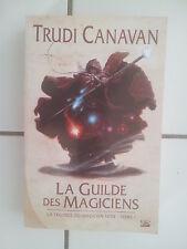 Trudi Canavan La guilde des magiciens ( fantasy grand format Bragelonne TBE )