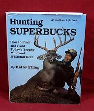 Hunting Superbucks, Kathy Etling, 1989, 1st Edition