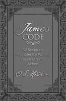 The James Code: 52 Scripture Principles for Putting Your Faith into Action - Haw
