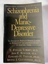 SCHIZOPHRENIA AND MANIC-DEPRESSIVE DISORDER - Biological Roots of Mental Illness