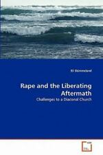 Rape And The Liberating Aftermath: Challenges To A Diaconal Church: By Eli Sk...