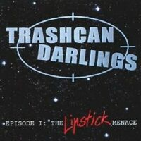 Trashcan Darlings - Episode I: The Lipstick Menace  CD New