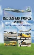 Indian Air Force and Me (Paperback or Softback)