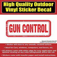 Gun Control Vinyl Car Window Laptop Bumper Sticker Decal