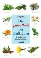Die ganze Welt der Heilkräuter | Gesundheit aus der Apotheke | Buch | Deutsch