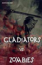 Gladiators vs Zombies by Sean-Michael Argo (2016, Paperback)