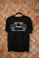 Don't touch this Wash hands T-Shirt Breaking News Funny Virus Tee Unisex