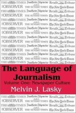 The Language of Journalism: Newspaper Culture (Volume 1)