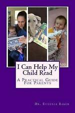 I Can Help My Child Read: A Guide for Parents Helping Their Children Learn to Re