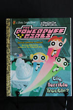 A Little Golden Book *The Powerpuff Girls Big Teriible Trouble?* 1999 1st Ed