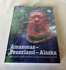 Amazonas - Feuerland - Alaska, Zwei Jahre mit dem VW Bus auf der...Thomas Ruppel