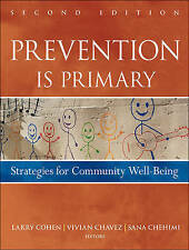 NEW Prevention Is Primary: Strategies for Community Well Being by Larry Cohen