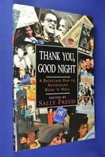 THANK YOU GOOD NIGHT Sally Freud OZ ROCK BOOK ~ INXS THE ANGELS JIMMY BARNES WPA