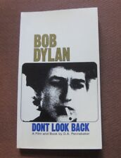 DON'T LOOK BACK - BOB DYLAN - book film by D.A. Pennebakber - 2006 PB - fine