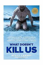 What Doesnt Kill Us: How Freezing Water Extreme Altitude and En... Free Shipping