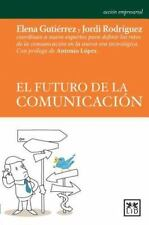 EL FUTURO DE LA COMUNICACION / THE FUTURE OF COMMUNICATION - GUTIERREZ-GARCIA, E