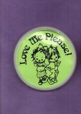 Love Me Please !- Button  Badge 1990's