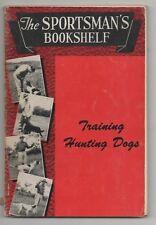 The Sportsman's Bookshelf Training Hunting Dogs 1951