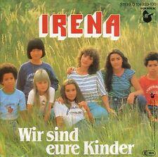 "Irena - Wir sind eure Kinder (7"" Hansa Vinyl-Single Schallplatte Germany 1982)"