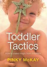 Toddler Tactics by Pinky McKay (Paperback, 2008)