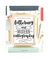 Lettering and Modern Calligraphy : Learn Hand Lettering and Brush Lettering:...