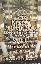NEW Does Elijah Muhammad Teach True Islam - Nature Versus Nuture by Nasir Hakim
