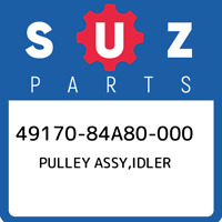 49170-84A80-000 Suzuki Pulley assy,idler 4917084A80000, New Genuine OEM Part