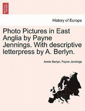 Photo Pictures In East Anglia By Payne Jennings. With Descriptive Letterpress...