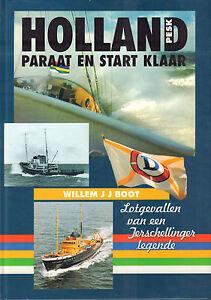 HOLLAND, PARAAT EN STARTKLAAR (LOTGEVALLEN TERSCHELLINGER LEGENDE) - W. Boot
