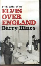 Elvis Over England by Barry Hines H/B D/J 1st Edn 1998